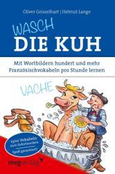 Wasch die Kuh - Oliver Geisselhart, Helmut Lange (2013)