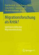 Migrationsforschung ALS Kritik? - Spielraume Kritischer Migrationsforschung (2013)