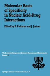 Molecular Basis of Specificity in Nucleic Acid-Drug Interactions - A. Pullman, Joshua Jortner (2012)