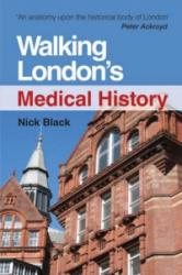 Walking London's Medical History Second Edition (2012)