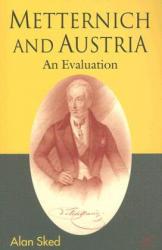 Metternich and Austria - Alan Sked (2001)