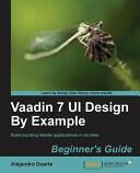 Vaadin 7 UI by Example: Beginner's Guide - Alejandro Duarte (2013)