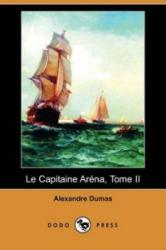 Capitaine Arena, Tome II (Dodo Press) - Alexandre Dumas (2010)