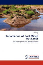 Reclamation of Coal Mined Out Lands - A K Singh (2011)
