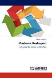 Marlowe Reshaped - Akram Shalghin (2012)