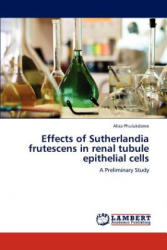Effects of Sutherlandia frutescens in renal tubule epithelial cells - Alisa Phulukdaree (2012)