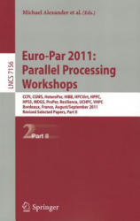 Euro-Par 2011: Parallel Processing Workshops - Michael Alexander, Pasqua D'Ambra, Adam Belloum, George Bosilca, Mario Cannataro, Marco Danelutto (2012)