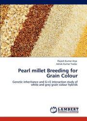 Pearl Millet Breeding for Grain Colour (2012)