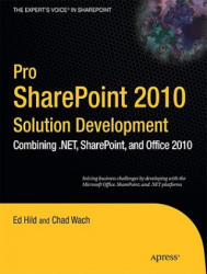 Pro SharePoint 2010 Solution Development: Combining . NET, SharePoint, and Office 2010 (2005)