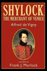Shylock, the Merchant of Venice - A Play in Three Acts (2006)