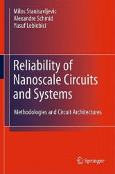 Reliability of Nanoscale Circuits and Systems - Methodologies and Circuit Architectures (2008)