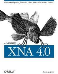Learning XNA 4.0 - Aaron Reed (ISBN: 9781449394622)