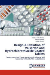 Design & Evalution of Valsartan and Hydrochlorothiazide Coated Tablets - Aditya Nath Pandey, Satyam Pandey, Rajesh Sirwani (2012)