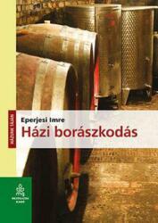 Házi borászkodás (ISBN: 9789632866871)