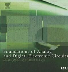 Foundations of Analog and Digital Electronic Circuits (ISBN: 9781558607354)
