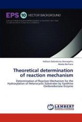Theoretical determination of reaction mechanism - Haftom Gebrekiros Alemayehu, Abebe Berhane (2012)