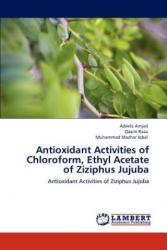 Antioxidant Activities of Chloroform, Ethyl Acetate of Ziziphus Jujuba - Adeela Amjad, Qasim Raza, Muhammad Mazhar Iqbal (2012)