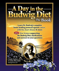 Day in the Budwig Diet: The Book - Gene Wei (2011)