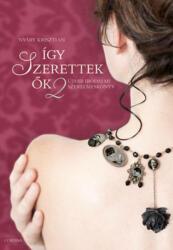 Így szerettek ők 2. /Újabb irodalmi szerelmeskönyv (2013)