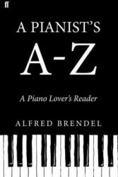 Pianist's A-Z - A Piano Lover's Reader (2013)