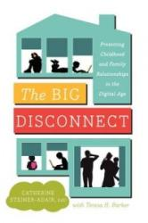 Big Disconnect - Catherine Steiner-Adair (2013)