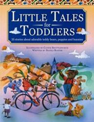 Little Tales for Toddlers - 35 Stories About Adorable Teddy Bears, Puppies and Bunnies (2013)