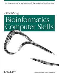 Developing Bioinformatics Computer Skills (ISBN: 9781565926646)