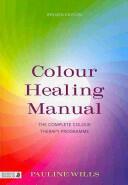 Colour Healing Manual - Pauline Wills (2013)