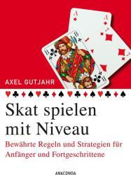 Skat spielen mit Niveau - Axel Gutjahr (2013)