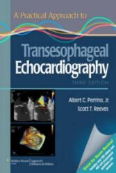 Practical Approach to Transesophageal Echocardiography - Albert C. Perrino, Skott T. Reeves (2013)