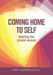 Coming Home to Self - Healing the Primal Wound (2010)