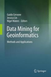 Data Mining for Geoinformatics - Methods and Applications (2013)