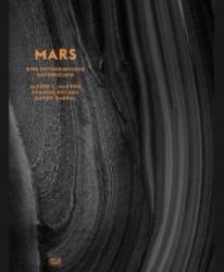 Xavier Barral, Alfred McEwen, Francis Rocard, Nicolas Mangold - Mars - Xavier Barral, Alfred McEwen, Francis Rocard, Nicolas Mangold (2013)