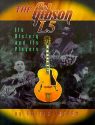 Gibson L5 : Its History and Its Players (2011)
