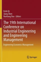 19th International Conference on Industrial Engineering and Engineering Management - Engineering Economics Management (2013)