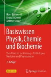 Basiswissen Physik, Chemie und Biochemie - Horst Bannwarth, Bruno P. Kremer, Andreas Schulz (2013)