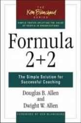 Formula 2 + 2: The Simple Solution for Successful Coaching (2010)