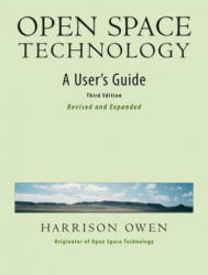 Open Space Technology: A User's Guide (2006)