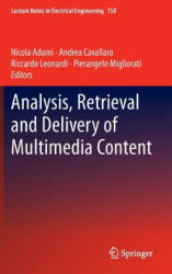 Analysis, Retrieval and Delivery of Multimedia Content (2012)