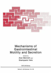 Mechanisms of Gastrointestinal Motility and Secretion - A. Bennett (1985)