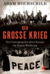 Der Große Krieg - Adam Hochschild, Hainer Kober (2013)