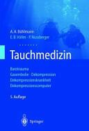 Tauchmedizin - Barotrauma Gasembolie . Dekompression Dekompressionskrankheit Dekompressionscomputer (2013)
