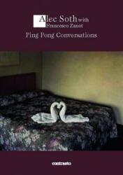 Alex Soth: Ping Pong Conversations - Alec Soth (2013)