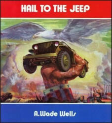 Hail to the Jeep - A. Wade Wells (1984)