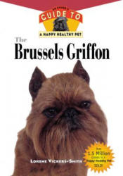 The Brussels Griffon: An Owner's Guide to a Happy Healthy Pet (ISBN: 9781582450131)