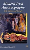Modern Irish Autobiography - Self, Nation and Society (2005)