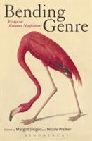Bending Genre - Essays on Creative Nonfiction (2013)