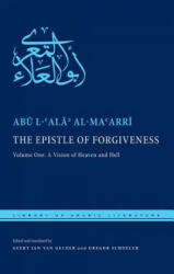 The Epistle of Forgiveness: Volume One: A Vision of Heaven and Hell - With the Epistle of Ibn al-Qarih (2013)