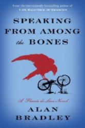 Speaking from Among the Bones - A Flavia de Luce Novel (2013)