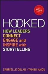 Hooked - How Leaders Connect, Engage and Inspire with Storytelling (2013)